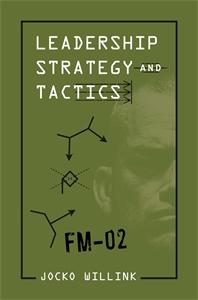 Jocko Willink: Leadership Strategy and Tactics