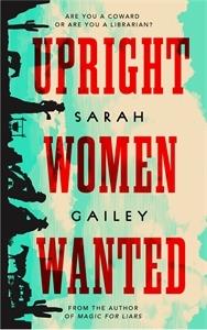 Sarah Gailey: Upright Women Wanted