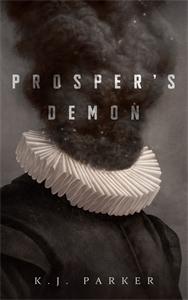 K. J. Parker: Prosper's Demon