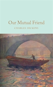Charles Dickens: Our Mutual Friend