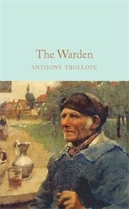 Anthony Trollope: The Warden