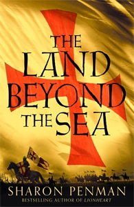 Sharon Penman: The Land Beyond the Sea