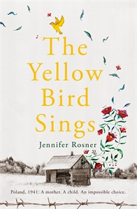 Jennifer Rosner: The Yellow Bird Sings