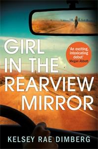 Kelsey Rae Dimberg: Girl in the Rearview Mirror