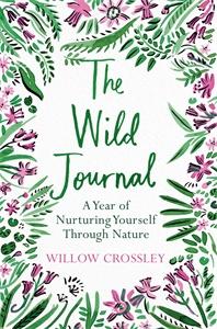 Willow Crossley: The Wild Journal