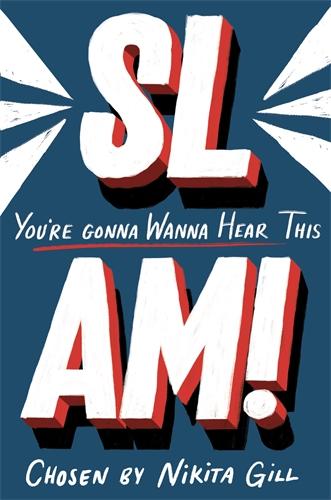 Nikita Gill: SLAM! You're Gonna Wanna Hear This