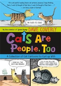 Dave Coverly: Cats Are People, Too