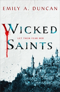 Emily A. Duncan: Wicked Saints