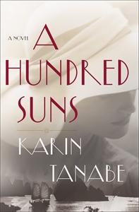 Karin Tanabe: A Hundred Suns