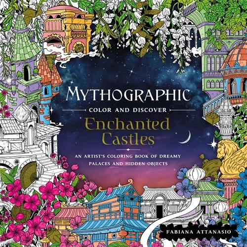 Fabiana Attanasio: Mythographic Color and Discover: Enchanted Castles