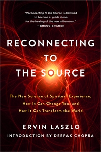 Ervin Laszlo: Reconnecting to the Source