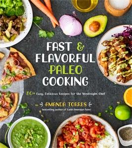 Amanda Torres: Fast & Flavorful Paleo Cooking