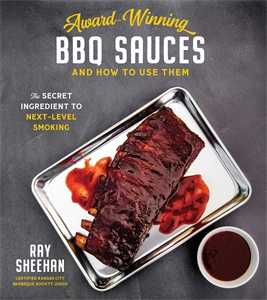 Ray Sheehan: Award-Winning BBQ Sauces and How to Use Them