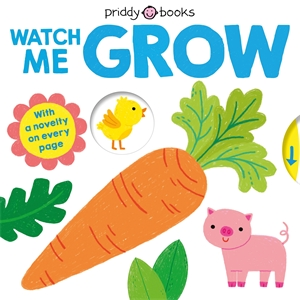 Roger Priddy: Watch Me Grow