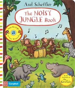 Axel Scheffler: Axel Scheffler The Noisy Jungle Book