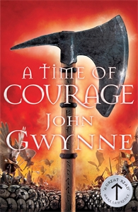John Gwynne: A Time of Courage: Of Blood and Bone 3