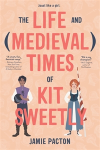 Jamie Pacton: The Life and Medieval Times of Kit Sweetly