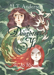 M. T. Anderson: The Daughters of Ys