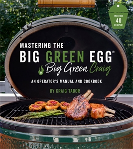Craig Tabor: The Big Green Egg Bible