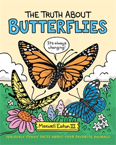 Maxwell Eaton III: The Truth About Butterflies