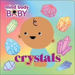 Imprint: Mind Body Baby: Crystals