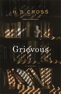 H. S. Cross: Grievous