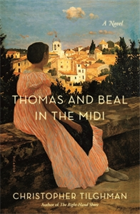 Christopher Tilghman: Thomas and Beal in the Midi