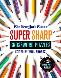 The New York Times: The New York Times Super Sharp Crossword Puzzles