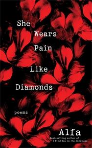 Alfa: She Wears Pain Like Diamonds