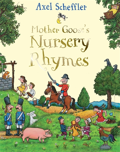 Axel Scheffler: Mother Goose's Nursery Rhymes
