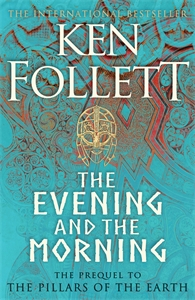 Ken Follett: The Evening and the Morning