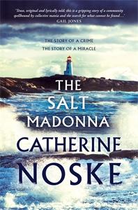 Catherine Noske: The Salt Madonna
