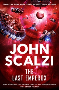 John Scalzi: The Last Emperox: The Interdependency Book 3
