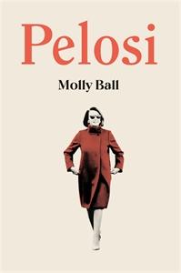 Ball, Molly: Pelosi