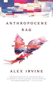 Alex Irvine: Anthropocene Rag