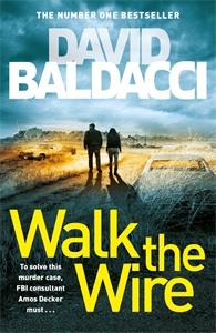 David Baldacci: Walk the Wire: An Amos Decker Novel 6