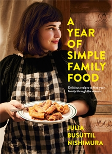 Julia Busuttil Nishimura: A Year of Simple Family Food