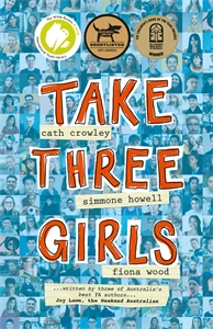 Cath Crowley: Take Three Girls