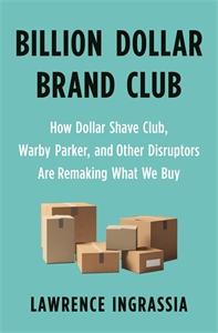 Ingrassia, Lawrence: Billion Dollar Brand Club