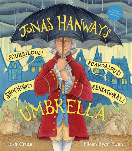 Josh Crute: Jonas Hanway's Scurrilous, Scandalous, Shockingly Sensational Umbrella