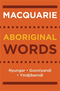 Macquarie Dictionary: Macquarie Aboriginal Words