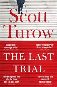 Scott Turow: Last Trial: A Kindle County Legal Thriller Book 10, The