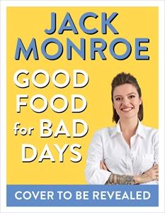 Jack Monroe: Good Food for Bad Days