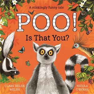 Clare Helen Welsh: Poo! Is That You?