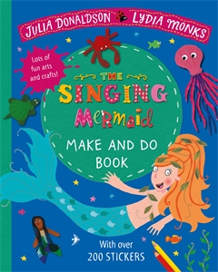 Julia Donaldson: The Singing Mermaid Make and Do