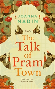 Joanna Nadin: The Talk of Pram Town