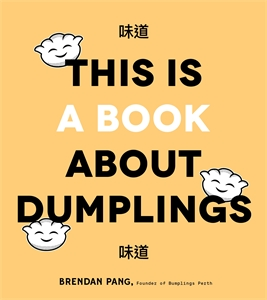 Brendan Pang: This is a Book About Dumplings
