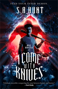 S. A. Hunt: I Come with Knives