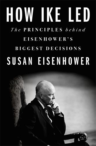 Susan Eisenhower: How Ike Led
