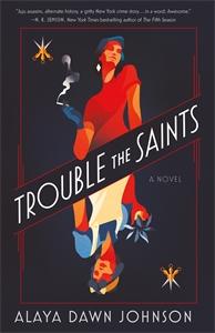 Alaya Dawn Johnson: Trouble the Saints